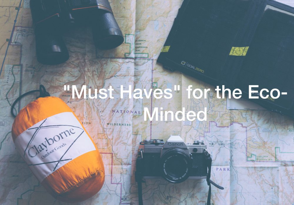 "Travel and Life ""Must Haves"" For The Eco-Minded"