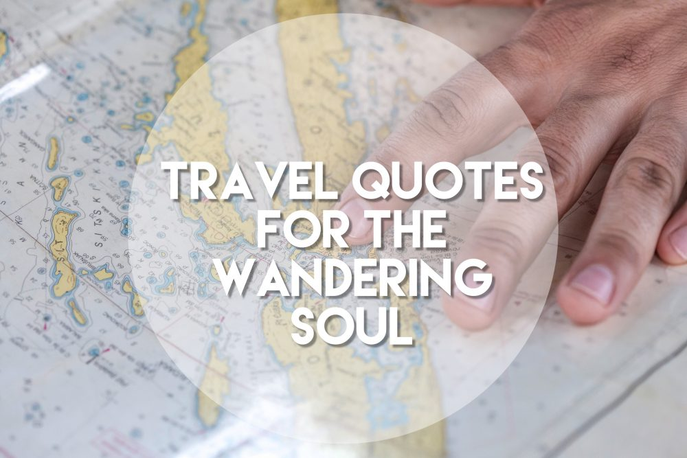 Travel Quotes for the Wandering Soul