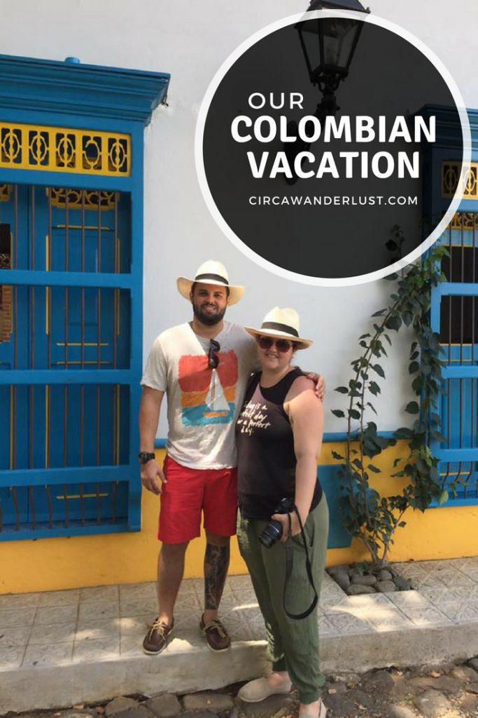 vacation recap, colombia