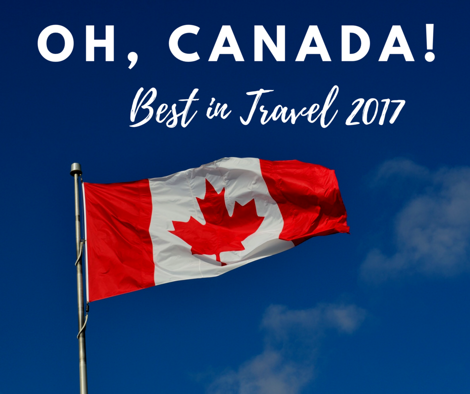 Lonely Planet's Best In Travel 2017 Top Countries: OH! Canada