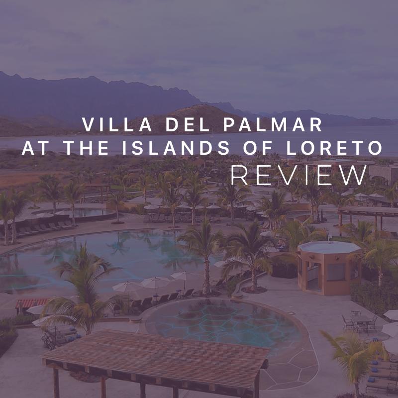 Villa del Palmar at the Islands of Loreto Review