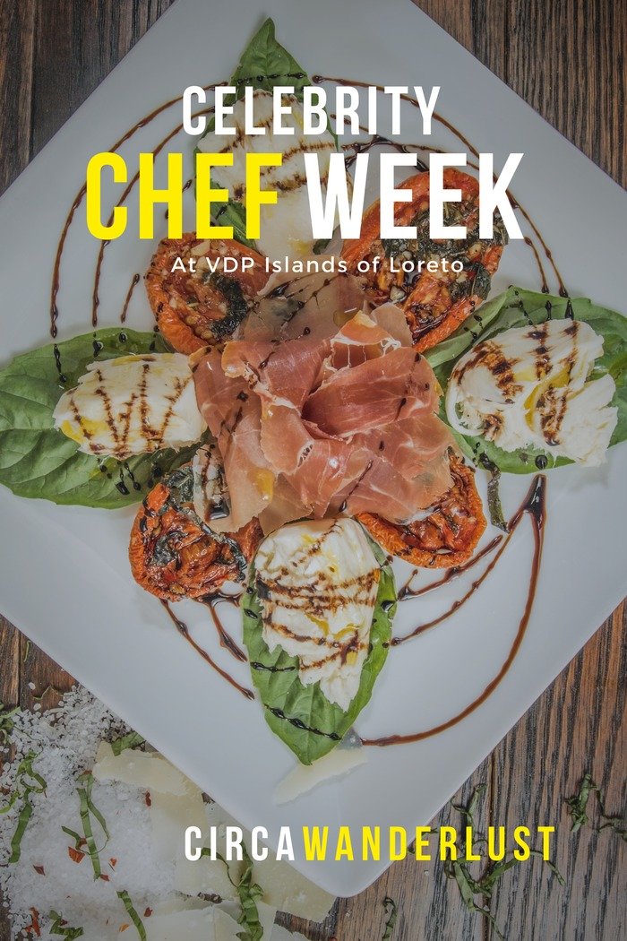 Why You Should go to Celebrity Chef Week at Villa del Palmar at the Islands of Loreto